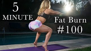 5 Minute Fat Burning Workout #100 - SPECIAL!!!