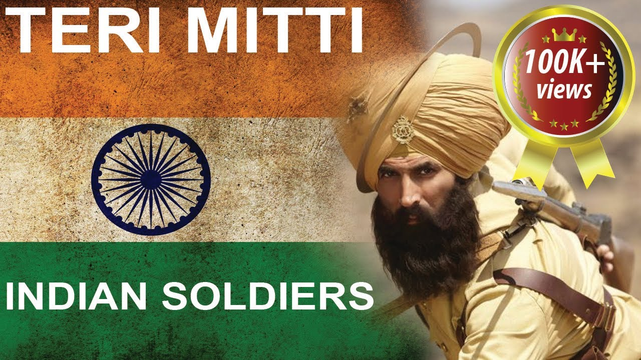 Teri Mitti | INDIAN ARMY | Kesari Movie Song | Our Heroes