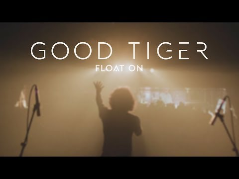 "Good Tiger ""Float On"" (Blacklight Media)"