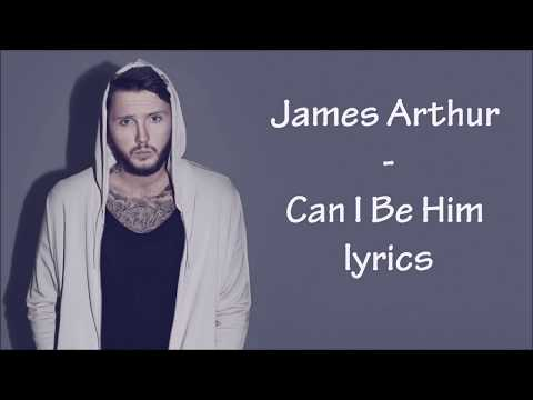 James Arthur - Can I Be Him [Full HD] lyrics