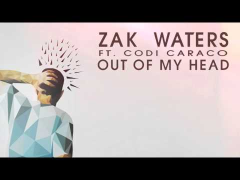 Zak Waters Feat. Codi Caraco - Out Of My Head