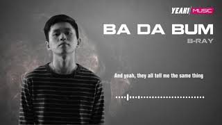 Ba Da Bum - B Ray | Audio Lyric Oficial