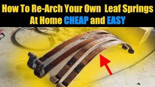 Re-arch Leaf Springs - DIY Poor Mans Budget Lift Kit - Easy Leaf Spring Re-Arching | DIY Lift Kit