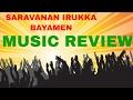 Saravanan Irukka Bayamaen Songs   Music Review