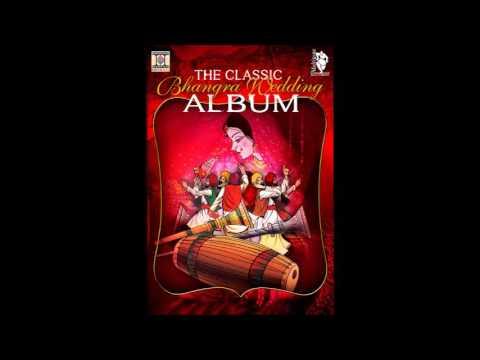 THE CLASSIC BHANGRA WEDDING ALBUM - FULL SONGS JUKEBOX
