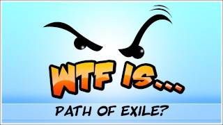 WTF Is... - Path of Exile ? thumbnail