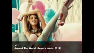 ATC Around The World Amniza 2k12 Remix FREE DOWNLOAD