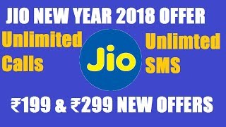 JIO 2018 4G New Year Offer/Plans 🔥🔥 ₹199 & ₹299 New 4G Offers   Latest   JIO Latest News