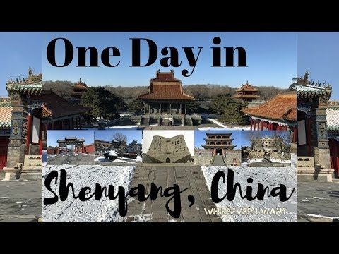One Day in Shenyang, China | Wherever I Want