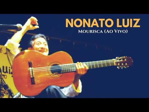 Nonato Luiz - Mourisca Ao Vivo
