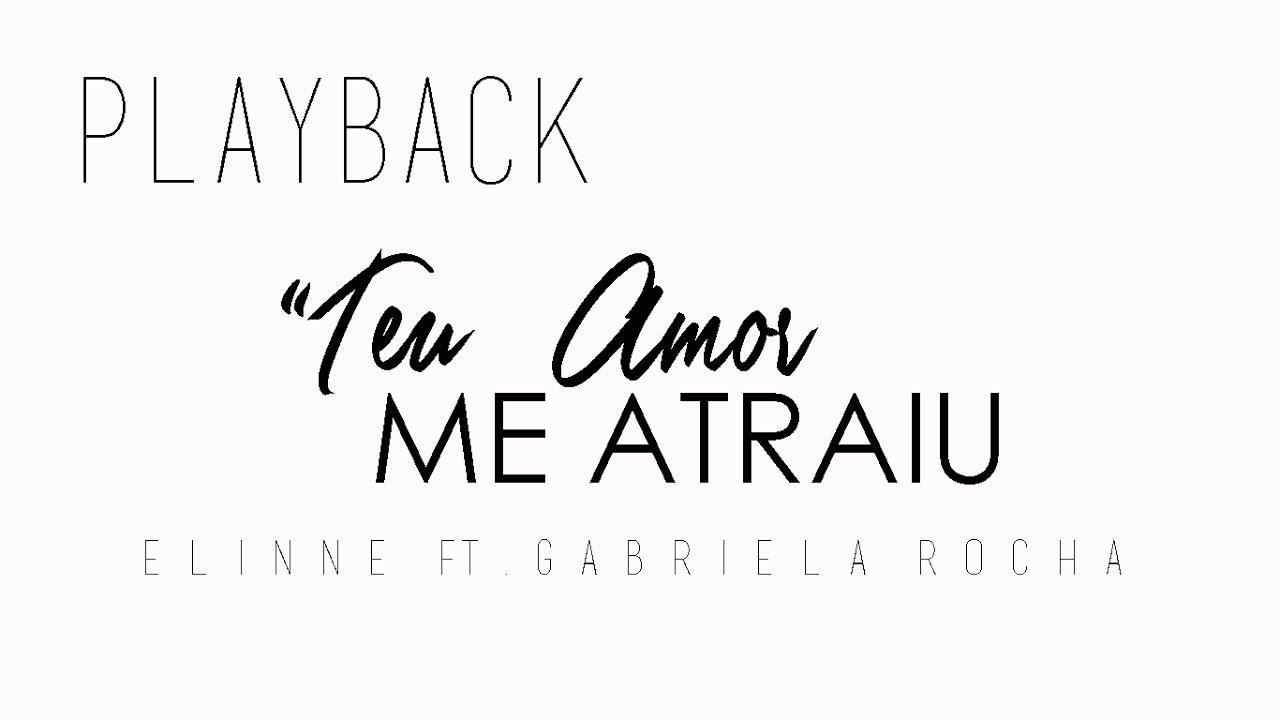 (Playback e Letra) Elinne - Teu Amor Me Atraiu ft. Gabriela Rocha