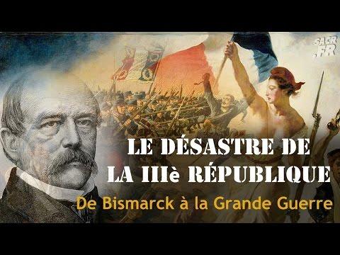 Le désastre de la troisième république - De Bismarck à la Grande Guerre