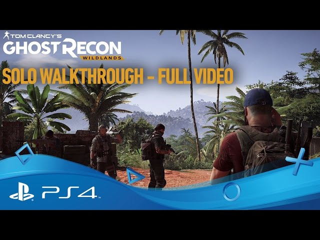 Tom Clancy's Ghost Recon Wildlands | Single Player Gameplay Walkthrough | PS4