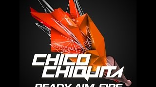 Chico Chiquita - Ready, Aim, Fire (Promotional Preview)