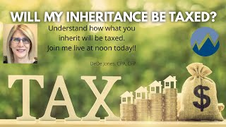 Will your Inheritance be taxed?