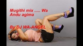 Mugithi wa Andu Agima ft Rua mix by  dj Wa-Angel