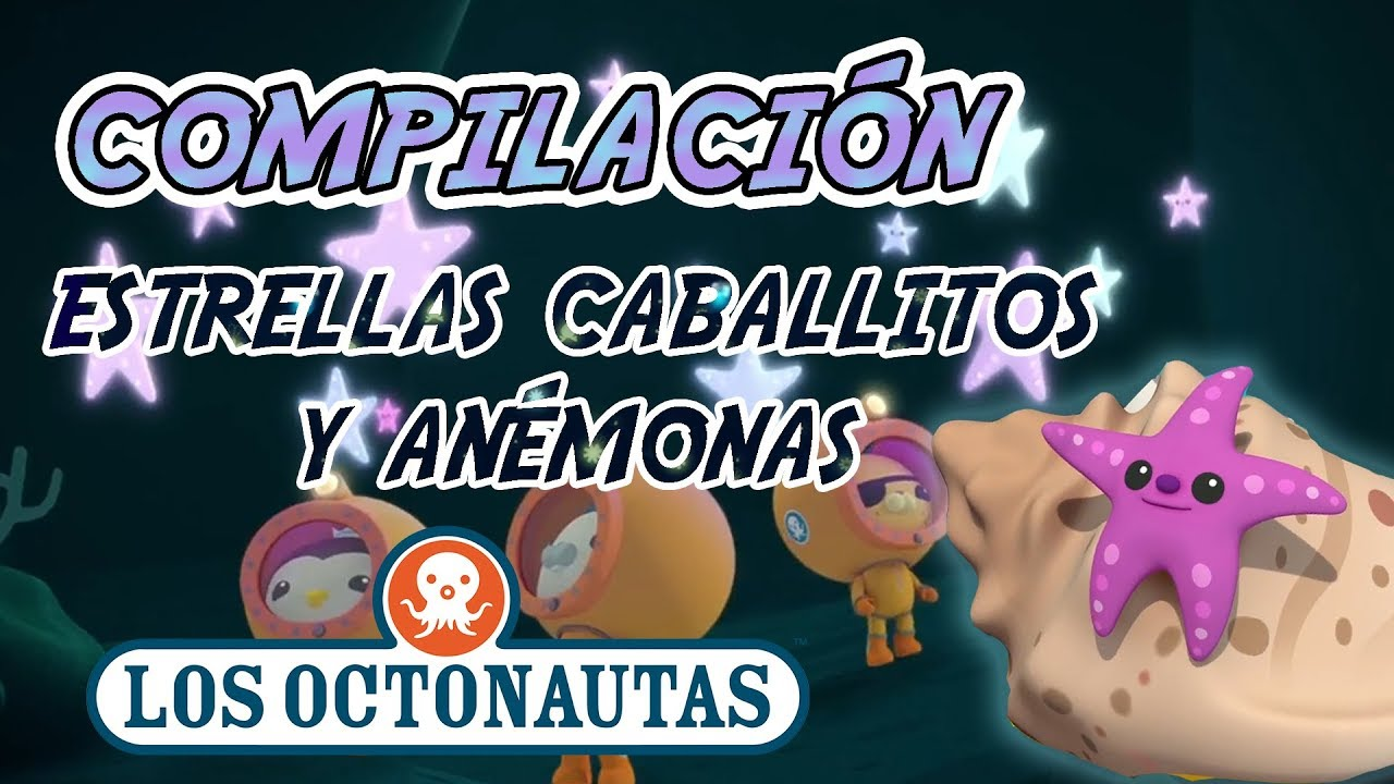 Los Octonautas Oficial en Español - Compilación Estrellas, Caballitos y Anémonas