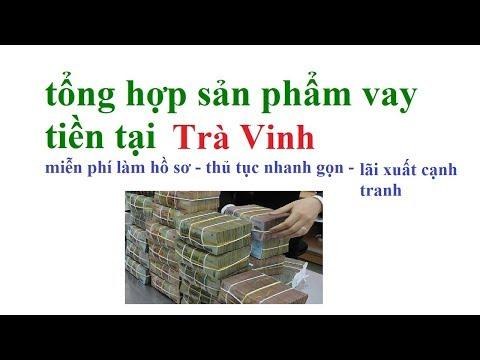 Vay Tien Tai Tra Vinh - Vay Tien Nong Tra Vinh - Vay Tien Nhanh Tra Vinh - Vay Tien Ngan Hang