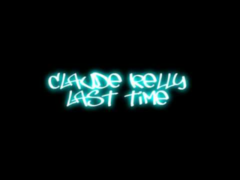 Claude Kelly - Last Time