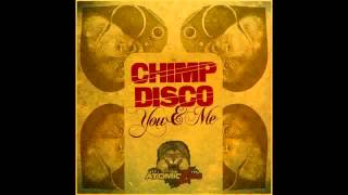 Chimp Disco - You and Me (Original Mix)