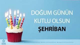 İyi ki Doğdun ŞEHRİBAN - İsme Özel Doğum Günü Şarkısı