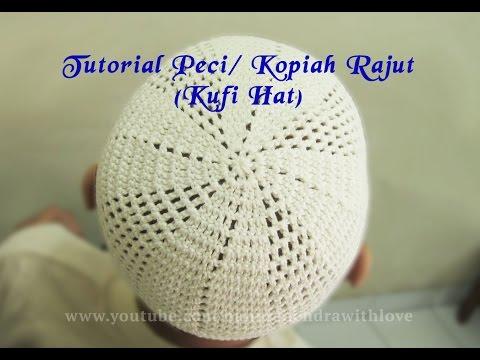 Crochet || Tutorial Peci/ Kopiah Rajut Dengan Motif - Kufi Hat