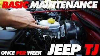 Simple Jeep TJ Maintenance | Once Per Week