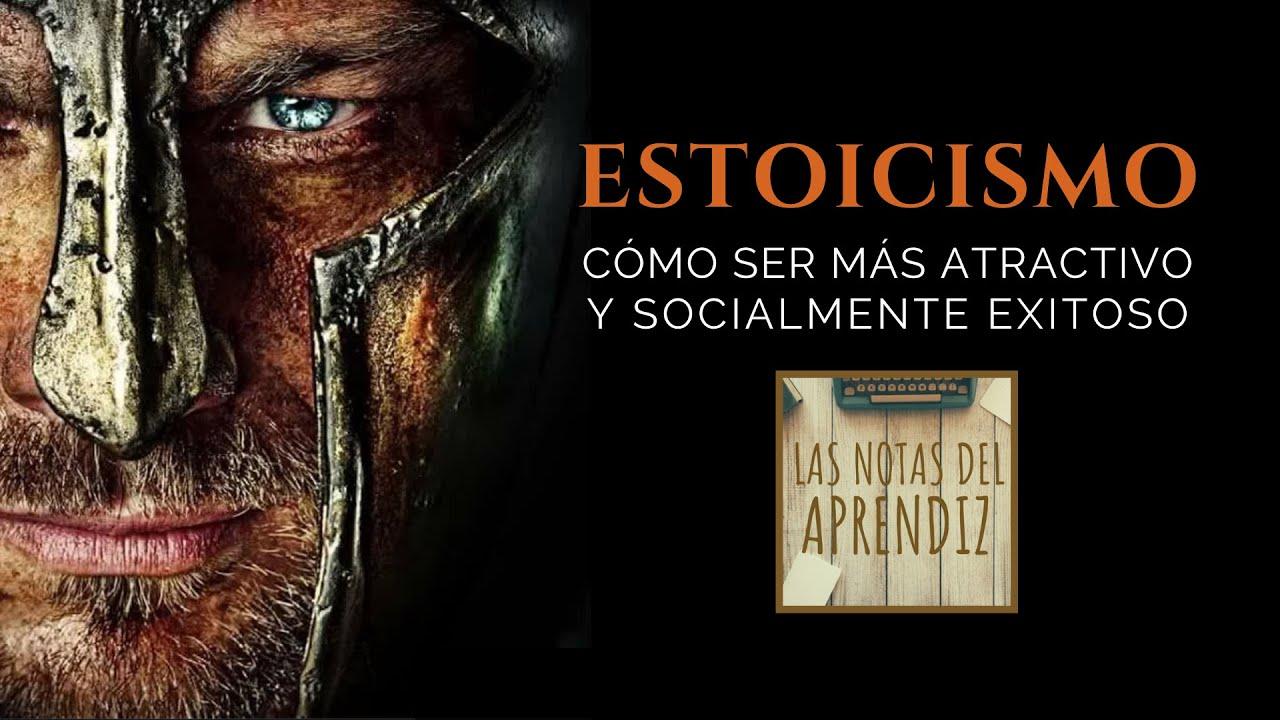 ⚔ Cómo ser más ATRACTIVO y socialmente EXITOSO (gracias al ESTOICISMO )