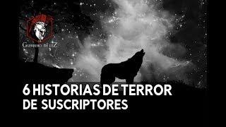 6 Historias Enviadas Por Suscriptores (Historias De Terror)