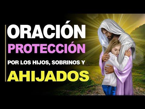 🙏 Oración de Protección PARA LOS HIJOS, SOBRINOS Y AHIJADOS ¡Cuídalos! 🙇