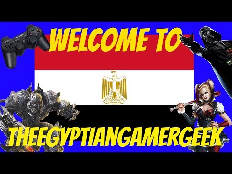 Welcome to the Channel TheEgyptianGamerGeek