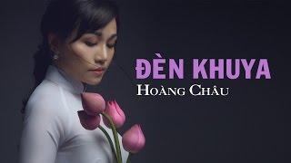 Đèn Khuya [ HD ] - Hoàng Châu