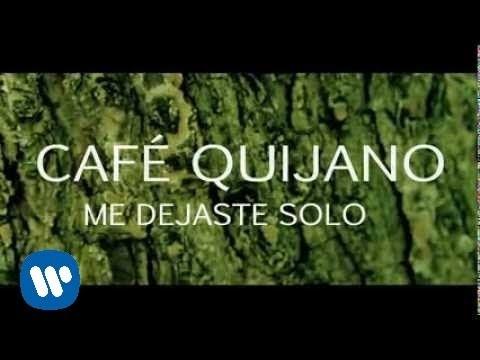 Café Quijano - Me dejaste solo (Video Lyric)