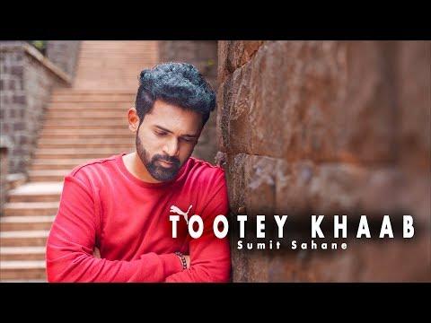 tootey-khaab---sumit-sahane-|-armaan-malik-|-songster