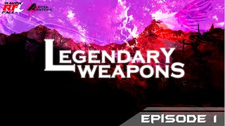 "Legendary Weapons - Episopde 1! ""IT"