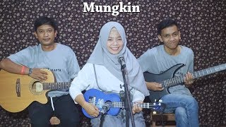MUNGKIN - MELLY GOESLAW Cover by Ferachocolatos ft. Gilang & Bala