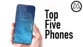 Top 5 BEST Upcoming Smartphones 2017!