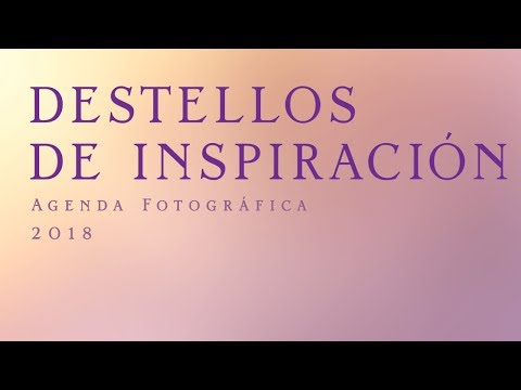 destellos-de-inspiración---agenda-fotográfica-2018