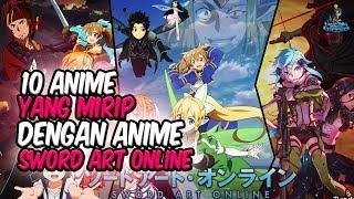 10 Anime yang Mirip Anime SAO (Sword Art Online)