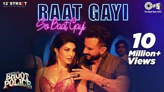 Download Raat Gayi So Baat Gayi | Bhoot Police | Saif Ali Khan | Jacqueline | Vishal D | Asees | Sachin-Jigar