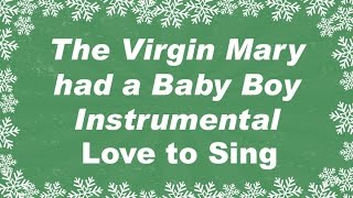 The Virgin Mary had a Baby Boy Instrumental Version with Lyrics