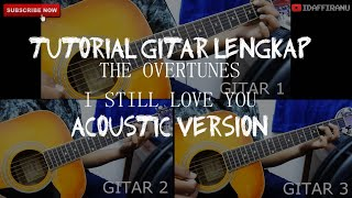 TUTORIAL GITAR THE OVERTUNES - I STILL LOVE YOU (acoustic Version) With TAB