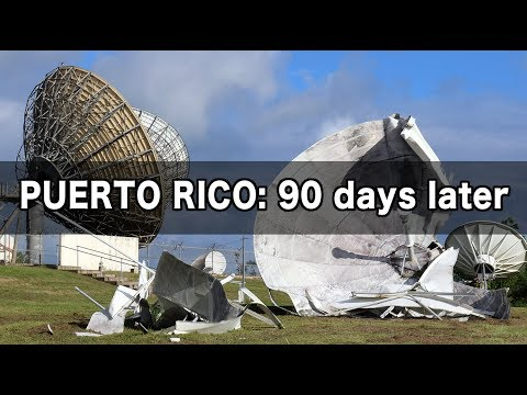 What Puerto Rico Really Looks Like — 90 Days After Hurricane Maria