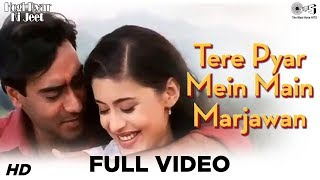 Download lagu Tere Pyar Mein Main Marjawan - Full Video | Hogi Pyaar Ki Jeet | Ajay Devgan & Neha