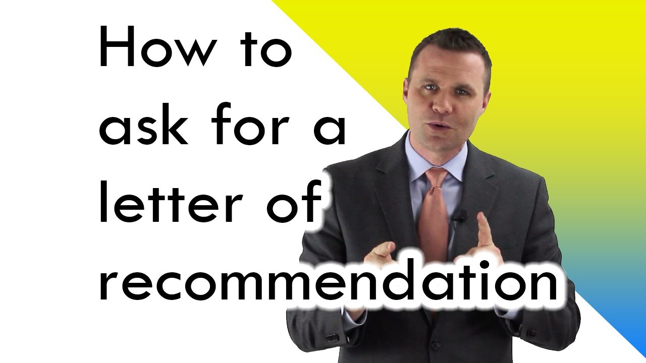 how to ask for a letter of recommendation youtube