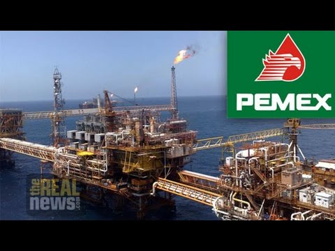 Clinton Emails and The Privatization of Mexico's State Owned Oil and Gas Company