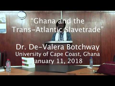 """Lecture on """"Ghana and the Trans-Atlantic Slavetrade"""" by De-Valera Botchway"""