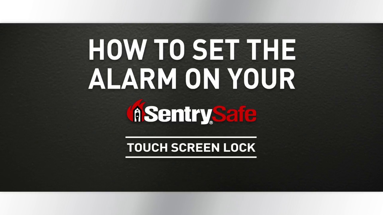How To Set The Alarm On Your Sentry 174 Safe Touch Screen Lock