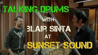 Drum Recording at Sunset Sound with Blair Sinta - Warren Huart: Produce Like A Pro