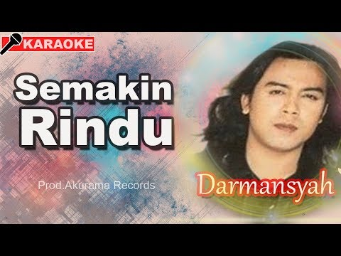 Darmansyah - Semakin Rindu